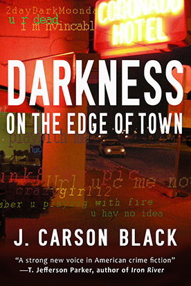 http://www.jcarsonblack.com/novels/darkness-on-the-edge-of-town/ book cover