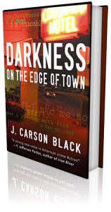 Darkness on the edge of town by J. Carson Black