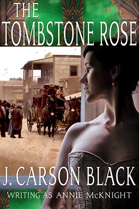 http://www.jcarsonblack.com/novels/the-tombstone-rose/ book cover
